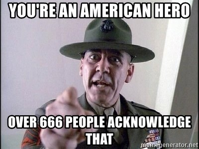Military logic - you're an american hero over 666 people acknowledge that