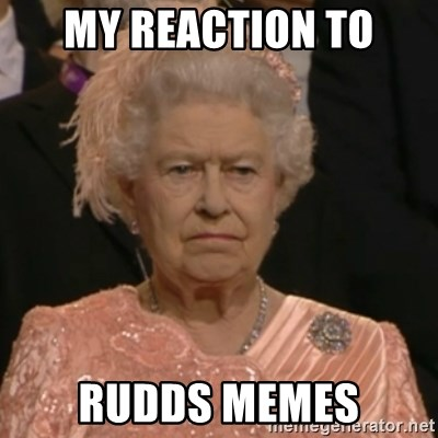 Unhappy Queen - MY REACTION TO RUDDS MEMES