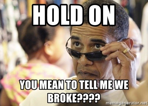 Obamawtf - hold on  you mean to tell me we broke????