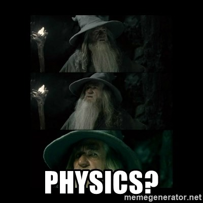 Confused Gandalf -  Physics?