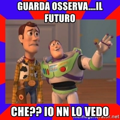 Everywhere - GUARDA OSSERVA....IL FUTURO CHE?? IO NN LO VEDO