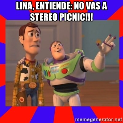 Everywhere - LINA, ENTIENDE: NO VAS A STEREO PICNIC!!!