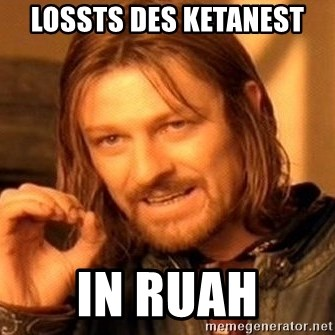 One Does Not Simply - lossts des ketanest in ruah