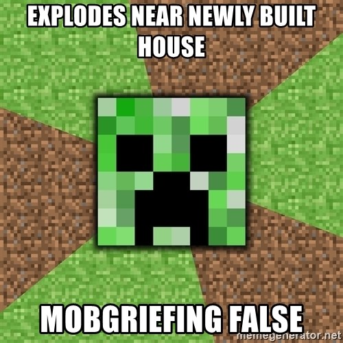 Minecraft Creeper - EXPLODES NEAR NEWLY BUILT HOUSE MOBGRIEFING FALSE