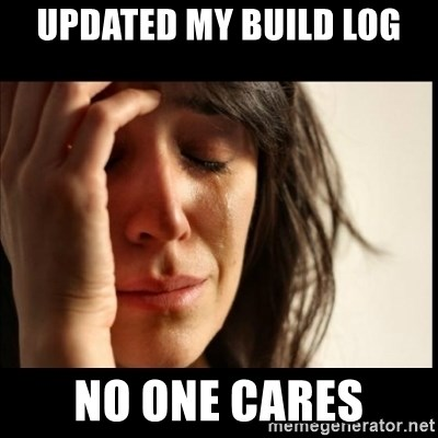 First World Problems - updated my build log no one cares