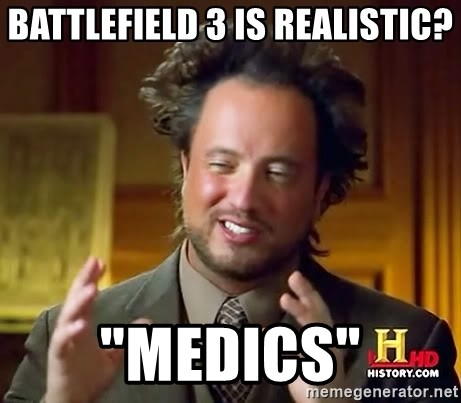 "Ancient Aliens - BATTLEFIELD 3 IS REALISTIC? ""MEDICS"""