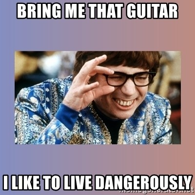 Austin Powers - Bring me that guitar I like to live dangerously