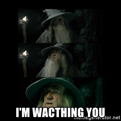 Confused Gandalf -  i'm wacthing you