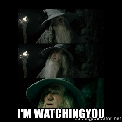 Confused Gandalf -  i'm Watchingyou