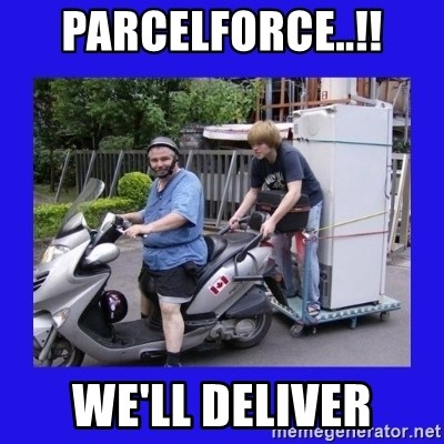 Motorfezzie - PARCELFORCE..!! WE'LL DELIVER