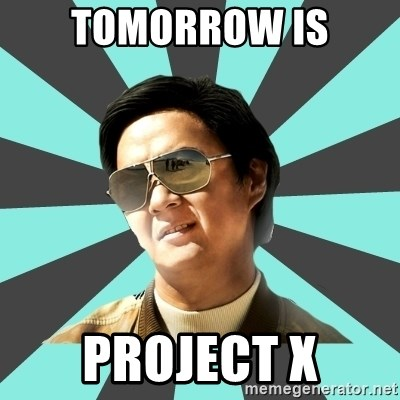 mr chow - Tomorrow is Project X