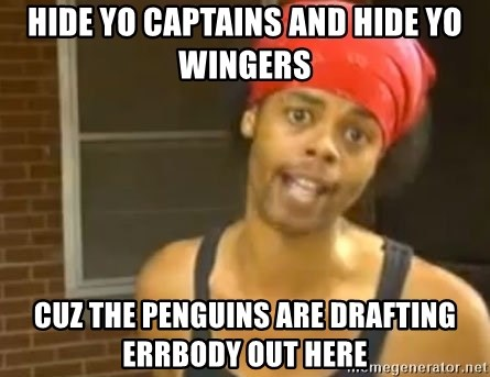 Antoine Dodson - Hide yo captains and hide yo wingers cuz the penguins are drafting errbody out here