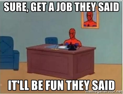 Spiderman Desk - Sure, Get a job they said it'll be fun they said