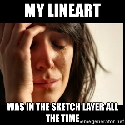 First World Problems - my lineart was in the sketch layer all the time