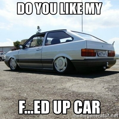 treiquilimei - DO YOU LIKE MY F...ED UP CAR