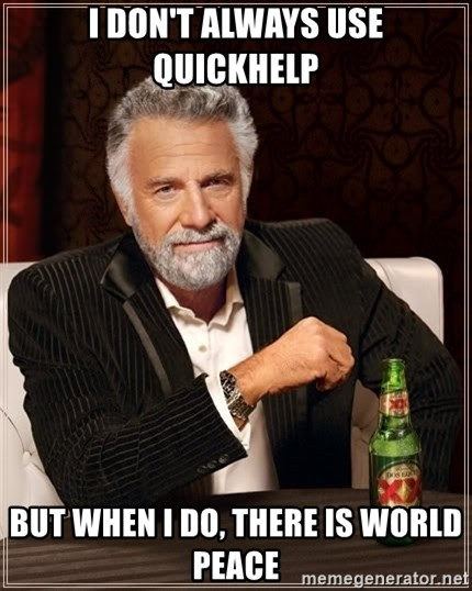 The Most Interesting Man In The World - i don't always use quickhelp but when I do, there is world peace