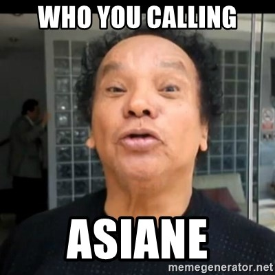 melcochita - WHO YOU CALLING ASIANE