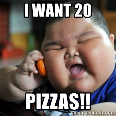 fat chinese kid - I WANT 20 PIZZAS!!