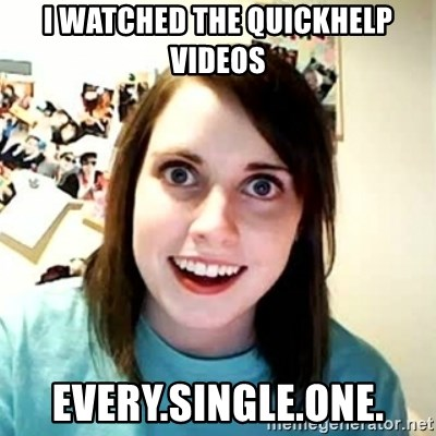 Overly Attached Girlfriend 2 - i watched the quickhelp videos every.single.one.