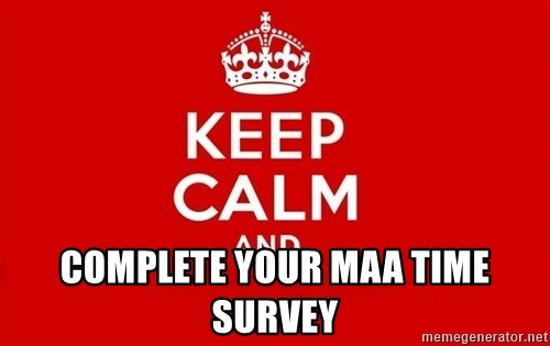 Keep Calm 3 -  complete your maa time survey