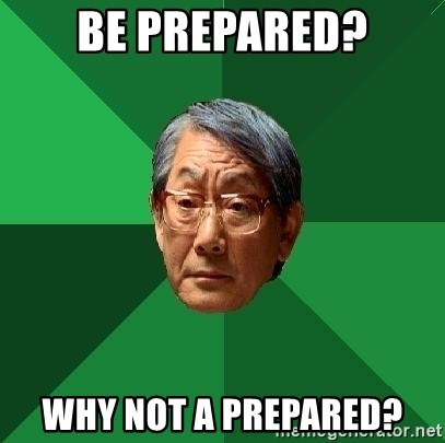 High Expectations Asian Father - Be Prepared? why not a prepared?