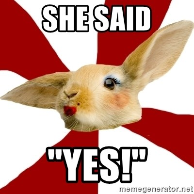 "SmutRabbit - she said ""yes!"""
