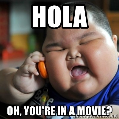 fat chinese kid - Hola Oh, you're in a movie?