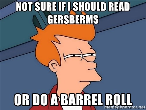 Futurama Fry - not sure if i should read gersberms or do a barrel roll