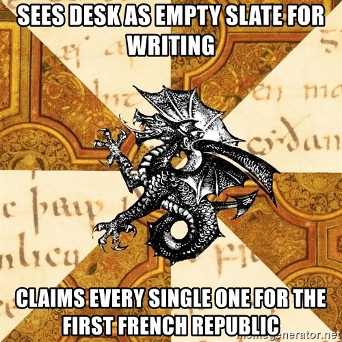 History Major Heraldic Beast - Sees desk as empty slate for writing Claims every single one for the first french republic