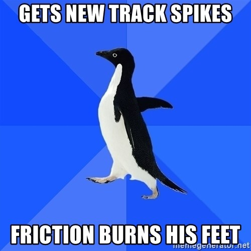 Socially Awkward Penguin - gets new track spikes FRICTION burns his feet