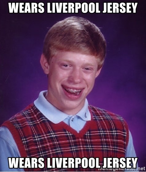 Bad Luck Brian - Wears Liverpool jersey Wears liverpool jersey