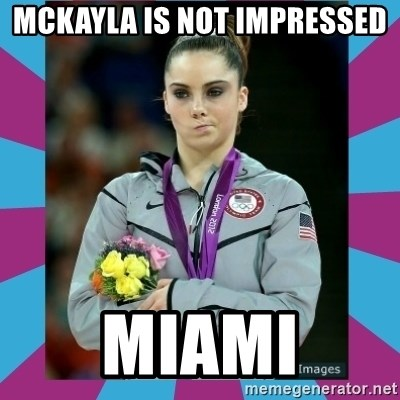 Makayla Maroney  - Mckayla is not impressed Miami