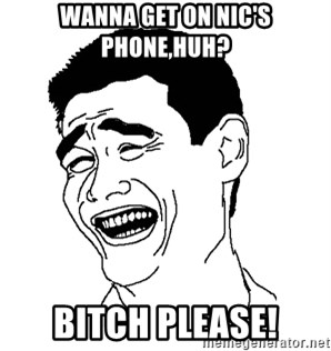 Asian Troll Face - WANNA GET ON NIC'S PHONE,HUH? BITCH PLEASE!