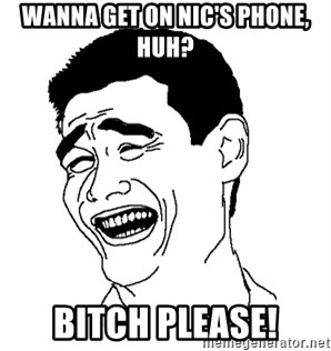 Asian Troll Face - WANNA GET ON NIC'S PHONE, HUH? BITCH PLEASE!