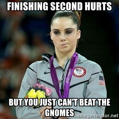 McKayla Maroney Not Impressed - finishing second hurts but you just can't beat the gnomes