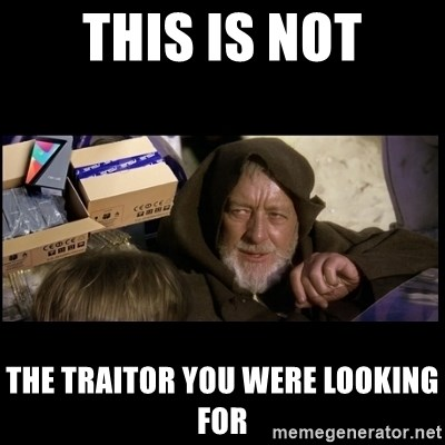 JEDI MINDTRICK - This is not the traitor you were looking for