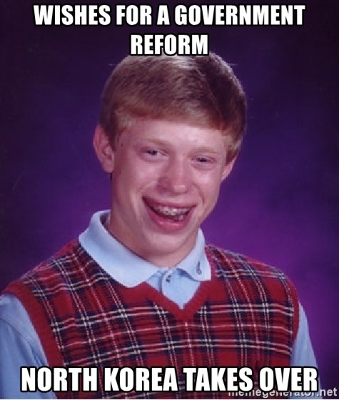 Bad Luck Brian - Wishes for a government reform North Korea takes over
