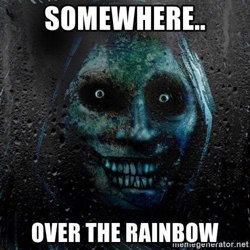 Real Scary Guy - somewhere.. over the rainbow