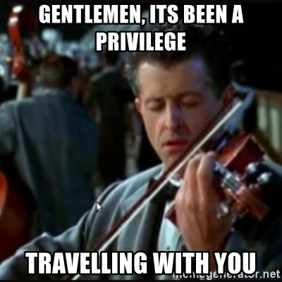 Titanic Band - gentlemen, its been a privilege travelling with you