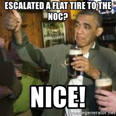 obama beer - escalated a flat tire to the noc? nice!