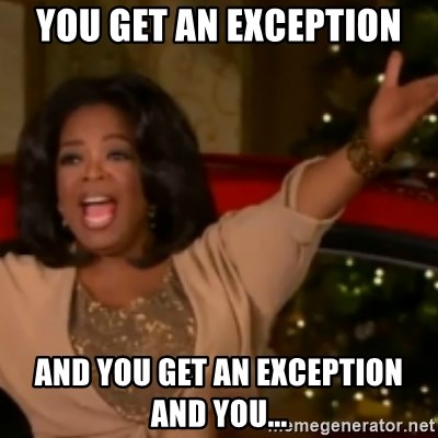 The Giving Oprah - You Get an Exception And you get an exception and you...