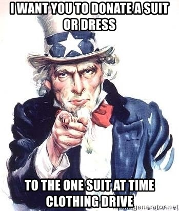 Uncle Sam - I want you to donate a suit or dress  to the one suit at time clothing drive