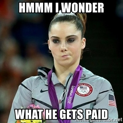 Not Impressed McKayla - HMMM I WONDER WHAT HE GETS PAID