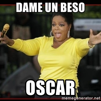 Overly-Excited Oprah!!!  - DAME UN BESO  OSCAR