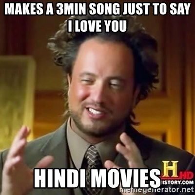 ancient alien guy - Makes A 3min Song Just To say I Love You Hindi Movies