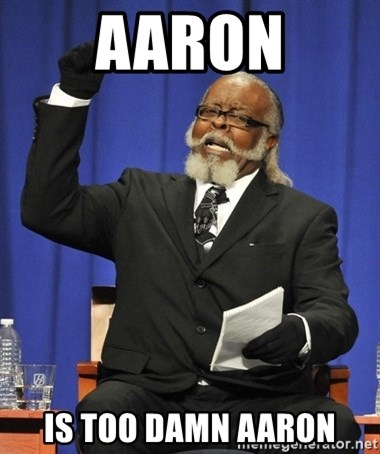 Rent Is Too Damn High - aaron is too damn aaron