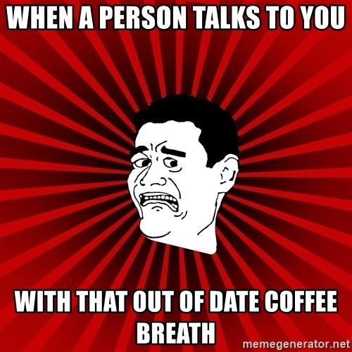 Afraid Yao Ming trollface - WHEN A PERSON TALKS TO YOU WITH THAT OUT OF DATE COFFEE BREATH
