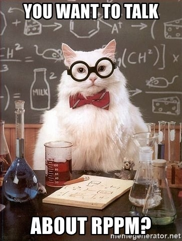 Chemistry Cat - You want to talk about rppm?