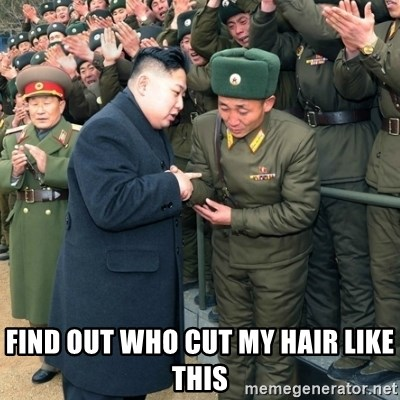 Hungry Kim Jong Un -  find out who cut my hair like this