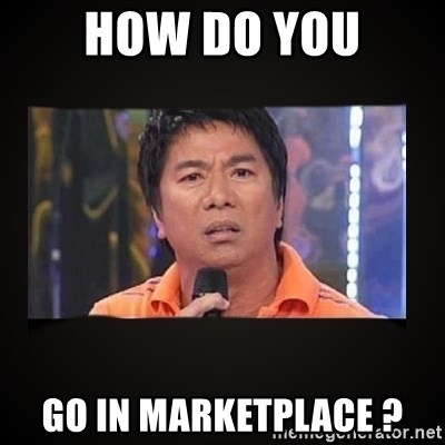 Willie Revillame me - how do you go in marketplace ?